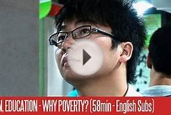 Education, Education - Why Poverty? (58min English Subtitles)
